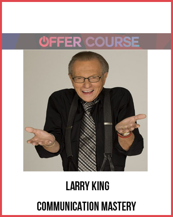 Larry King – Communication Mastery