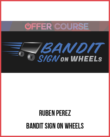 Ruben Perez – Bandit Sign on Wheels