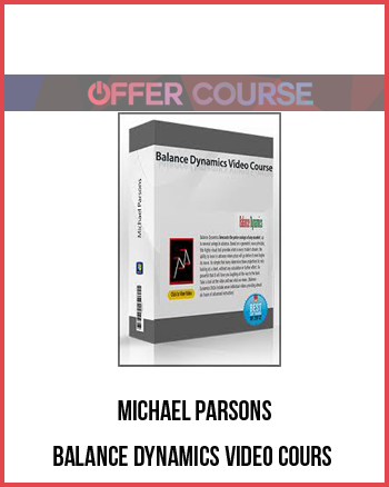 Michael Parsons – Balance Dynamics Video Cours
