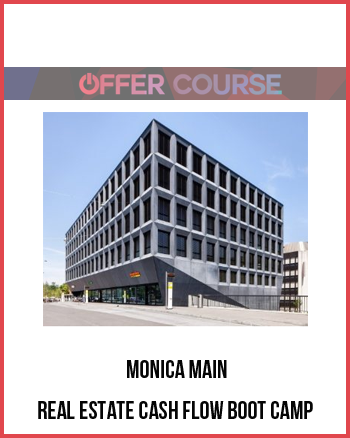 Monica Main – Real Estate Cash Flow Boot Camp