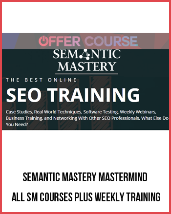 Semantic Mastery Mastermind – All SM Courses Plus Weekly Training