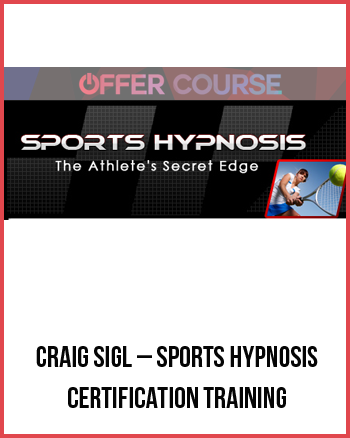 Craig Sigl – Sports Hypnosis Certification Training