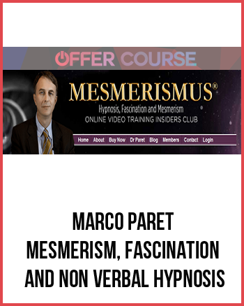 Marco Paret – Mesmerism, Fascination and non verbal Hypnosis