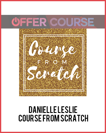 Danielle Leslie – Course From Scratch