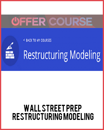 Wall Street Prep – Restructuring Modeling
