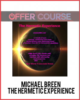 Michael Breen – The Hermetic Experience
