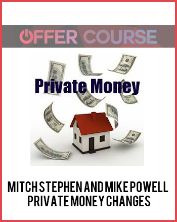 Mitch Stephen and Mike Powell – Private Money Changes
