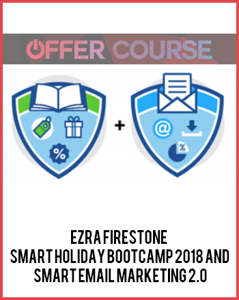 Ezra Firestone – Smart Holiday Bootcamp 2018 and Smart Email Marketing 2.0
