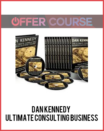 Dan Kennedy – Ultimate Consulting Business