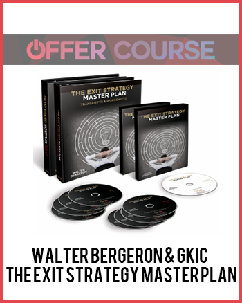 Walter Bergeron & GKIC – The Exit Strategy Master Plan
