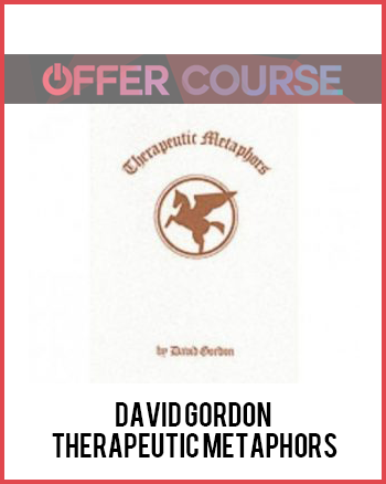 David Gordon – Therapeutic Metaphors