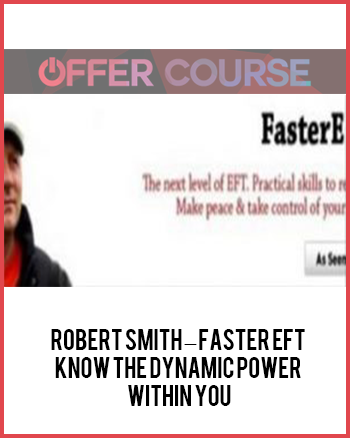 Robert Smith – Faster EFT – Know the Dynamic Power Within You