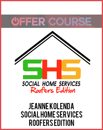Jeanne Kolenda – Social Home Services Roofers Edition