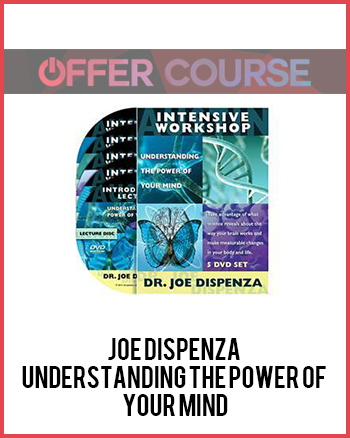 Joe Dispenza – Understanding the Power of Your Mind