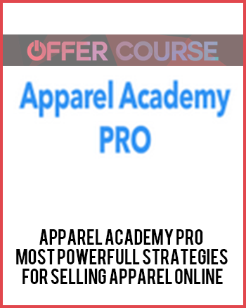 Apparel Academy PRO - Most Powerfull Strategies For Selling Apparel Online