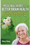 Mary Bove - Medicinal Herbs for Better Brain Health