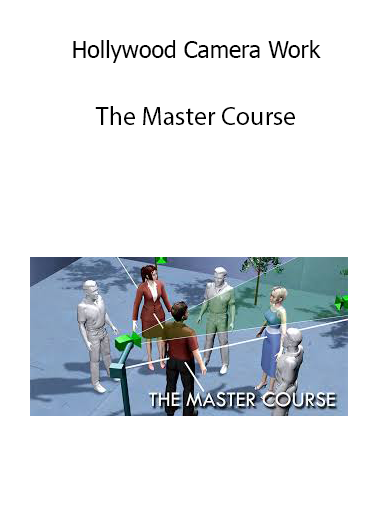Hollywood Camera Work – The Master Course