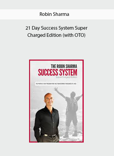 Robin Sharma - 21 Day Success System Super Charged Edition (with OTO)