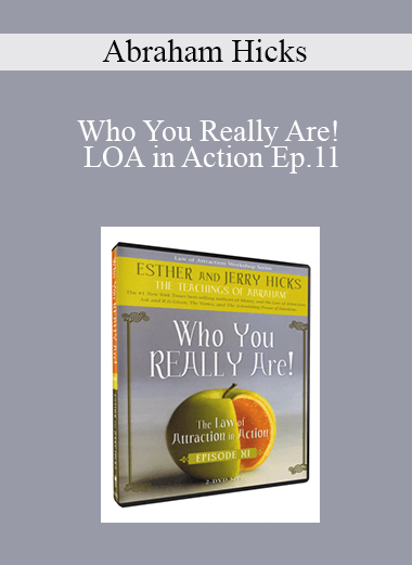 Abraham Hicks - Who You Really Are! LOA in Action Ep.11