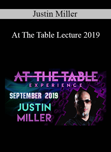 Justin Miller - At The Table Lecture 2019