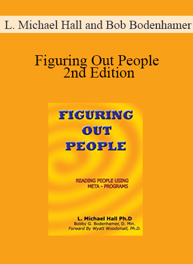 L. Michael Hall and Bob Bodenhamer - Figuring Out People - 2nd Edition