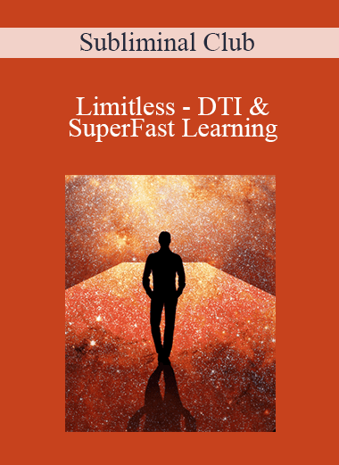 Subliminal Club - Limitless - DTI & SuperFast Learning