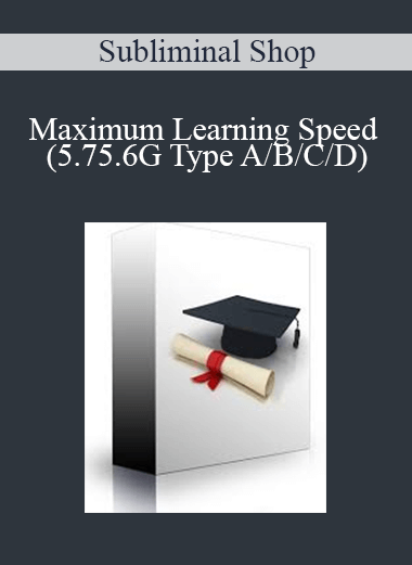 Subliminal Shop - Maximum Learning Speed (5.75.6G Type A/B/C/D)
