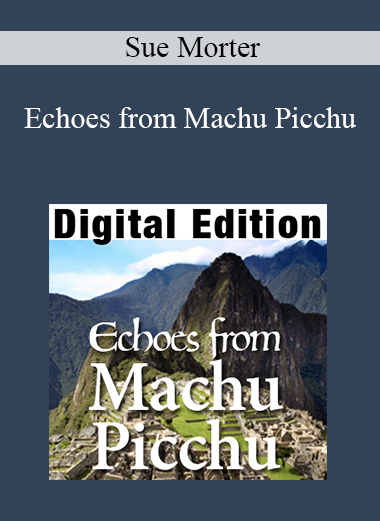 Sue Morter - Echoes from Machu Picchu