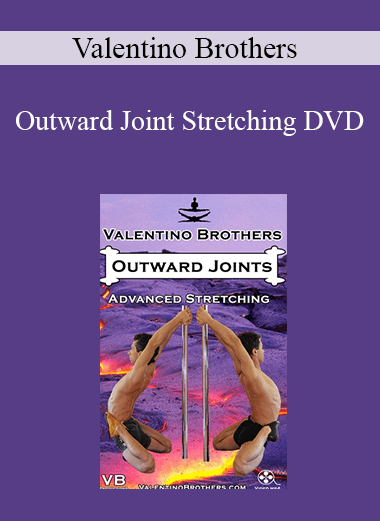 Valentino Brothers - Outward Joint Stretching DVD