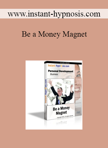 www.instant-hypnosis.com - Be a Money Magnet