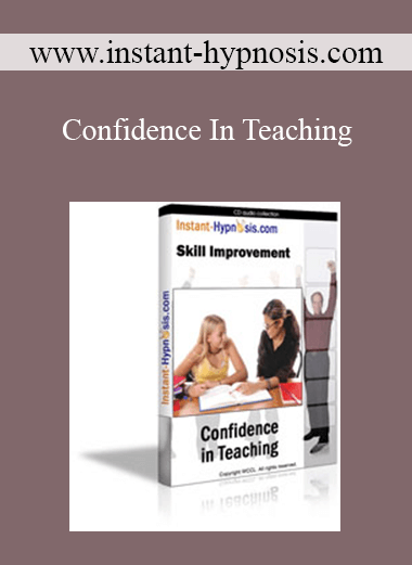 www.instant-hypnosis.com - Confidence In Teaching