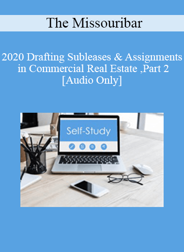 [Audio] The Missouribar - 2020 Drafting Subleases & Assignments in Commercial Real Estate