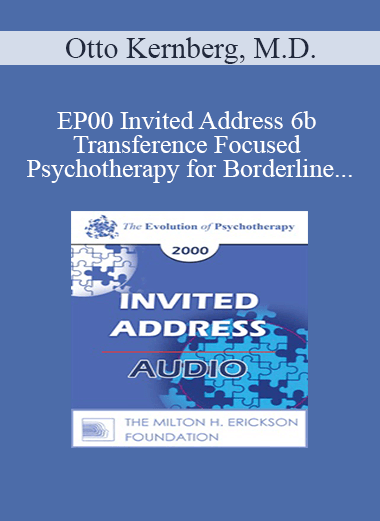 [Audio] EP00 Invited Address 6b - Transference Focused Psychotherapy for Borderline Patients - Otto Kernberg