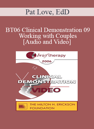 BT06 Clinical Demonstration 09 - Working with Couples - Pat Love