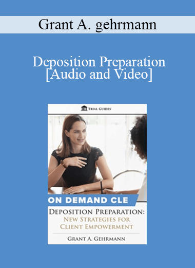 Trial Guides - Deposition Preparation: New Strategies for Client Empowerment