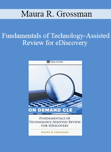 Trial Guides - Fundamentals of Technology-Assisted Review for eDiscovery